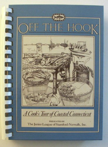 9780961940201: Off the Hook: A Cook's Tour of Coastal Connecticut