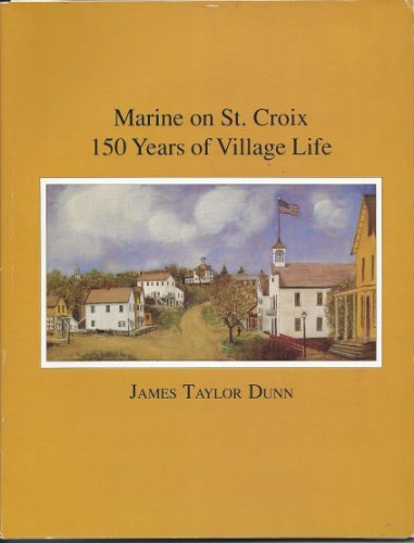 Marine on St. Croix: 150 Years of Village Life