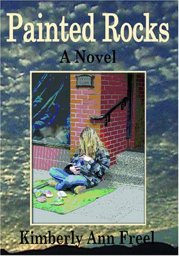 Painted Rocks: A Novel: Freel, Kimberly Ann