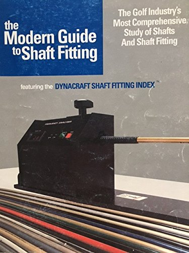 The Modern Guide to Shaft Fitting Featuring: Tom W. Wishon