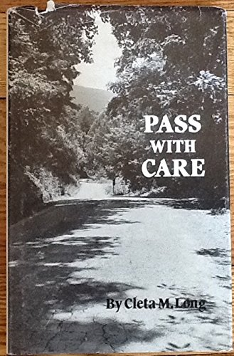 Pass with Care: Long, Cleta M.