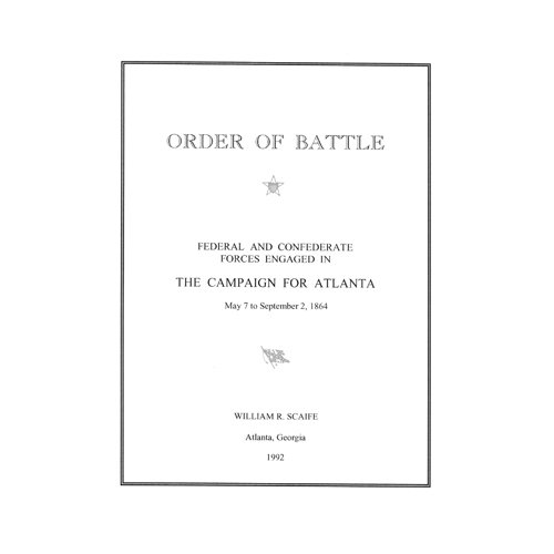 Order of battle: The Campaign for Atlanta: William R Scaife