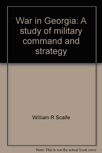 9780961950897: War in Georgia: A study of military command and strategy