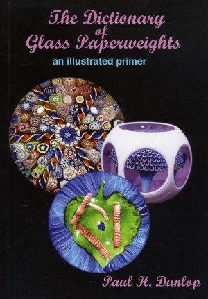 9780961954758: The Dictionary of Glass Paperweights: An Illustrated Primer