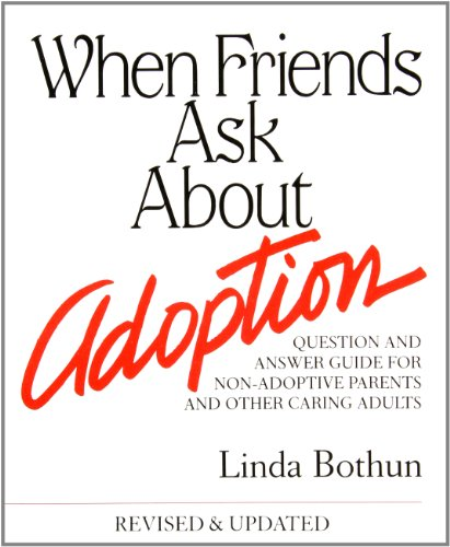 9780961955908: When Friends Ask About Adoption: Question & Answer Guide for Non-Adoptive Parents and Other Caring Adults