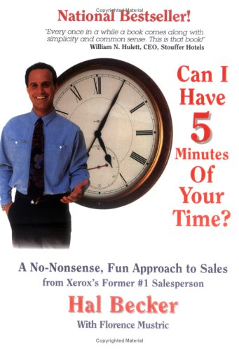 9780961959074: Can I Have 5 Minutes of Your Time?: No-nonsense, Fun Approach to Sales for All Salespersons from Xerox's Former Number One Salesperson in the U.S.A.