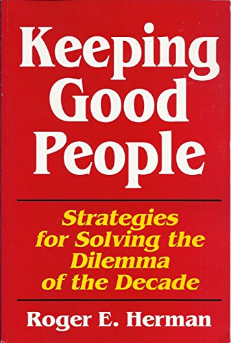 9780961959098: Keeping Good People: Strategies for Solving the Dilemma of the Decade