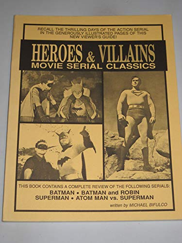 9780961959616: Heroes and Villains: Movie Serial Classics