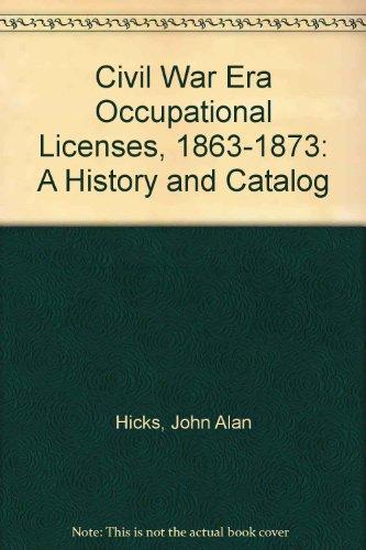 9780961961114: Civil War Era Occupational Licenses, 1863-1873: A History and Catalog