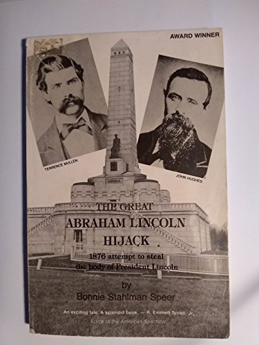 The Great Abraham Lincoln Hijack: Speer, Bonnie Stahlman;