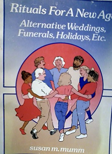 9780961964504: Rituals for a New Age - Alternative Weddings, Funerals, Holidays, Etc