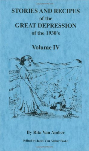 9780961966355: Stories And Recipes of the Great Depression of the 1930's, Volume IV (Stories & Recipes of the Great Depression)