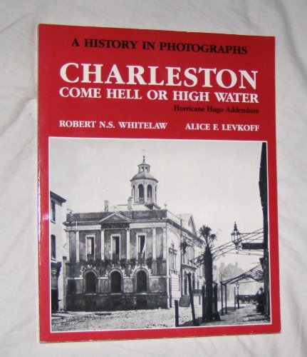 Charleston Come Hell or High Water -: Levkoff, Alice F.
