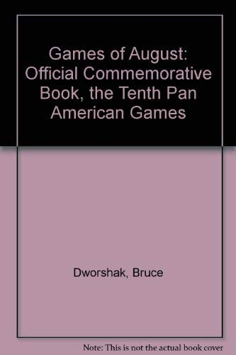 9780961967604: Games of August: Official Commemorative Book, the Tenth Pan American Games