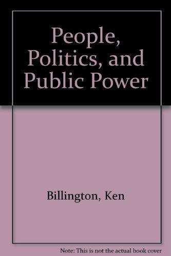PEOPLE, POLITICS AND PUBLIC POWER. (INSCRIBED BY AUTHOR): Billington, Ken