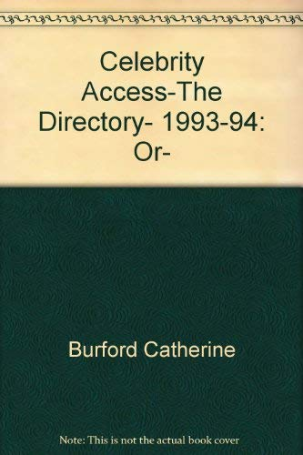 Celebrity Access the Directory - The Essential Source For Locating and Writing to Your Favorite ...