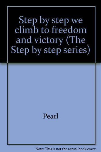 9780961977047: Step by step we climb to freedom and victory (The Step by step series)