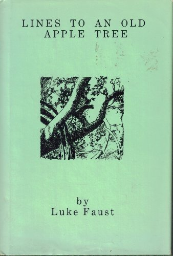 Lines to an Old Apple Tree: A Collection of Verse [inscribed and signed by author]: Faust, Luke