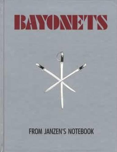 9780961978914: Bayonets from Janzen's Notebook