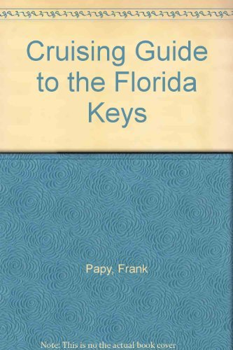 Cruising Guide to the Florida Keys: Papy, Frank