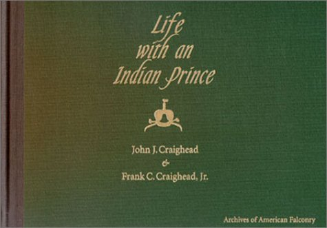 9780961983925: Life With an Indian Prince: By Archives of American Falconry