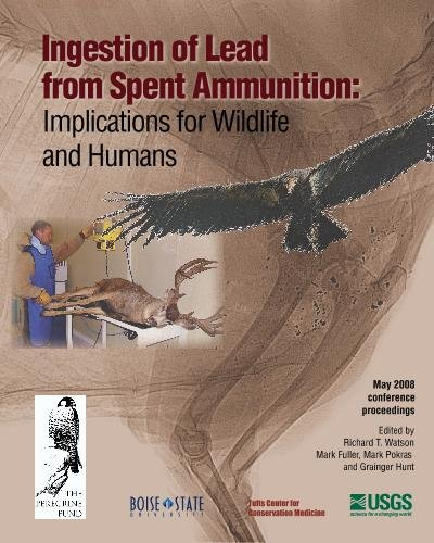 9780961983956: Ingestion of Lead from Spent Ammunition: Implications for Wildlife and Humans