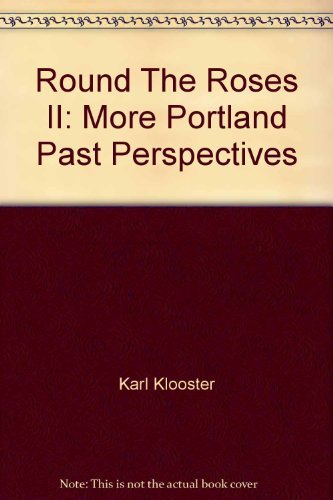 Round The Roses II: More Portland Past: Karl Klooster