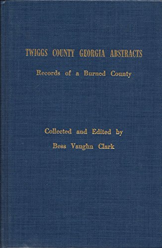 9780961986407: Twiggs County Georgia abstracts: Records of a burned county