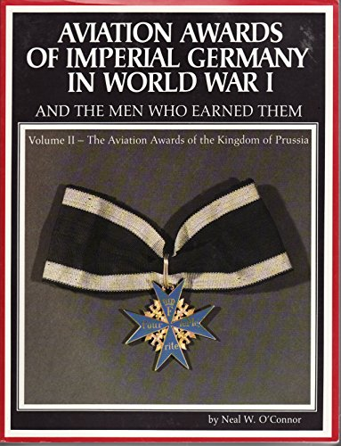 9780961986711: Aviation Awards of Imperial Germany in World War I and the Men Who Earned Them Volume II