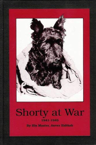 9780961991616: Shorty At War - 1941-1945: A Scottish Terrier's Army Odyssey