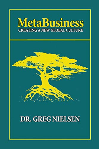 Metabusiness Creating a New Global Culture: Greg Nielsen