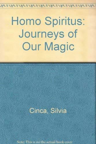 Homo Spiritus: Journeys of Our Magic: Cinca, Silvia
