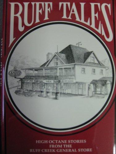 Ruff Tales: High Octane Stories from the Ruff Creek General Store: McHugh, Joe