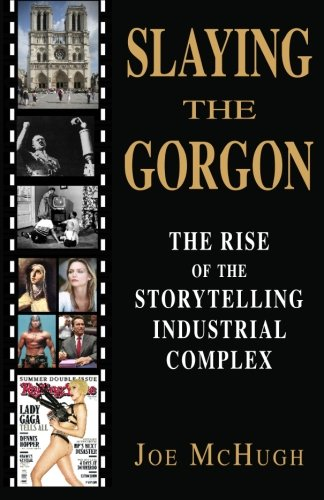 9780961994365: Slaying the Gorgon: The Rise of the Storytelling Industrial Complex