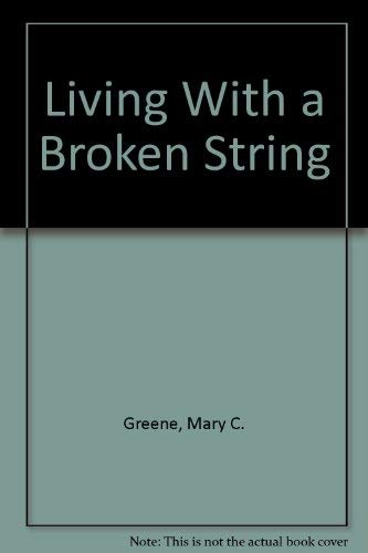 Living With a Broken String: Mary C. Greene