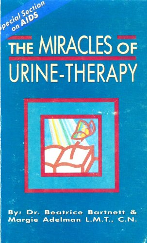 Miracles of Urine Therapy: Bartnett, Beatrice; Adelman, Margie