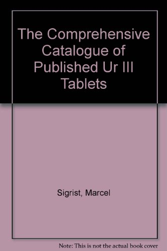 9780962001376: The Comprehensive Catalogue of Published Ur III Tablets