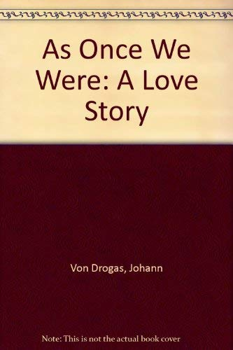 9780962001628: As Once We Were: A Love Story