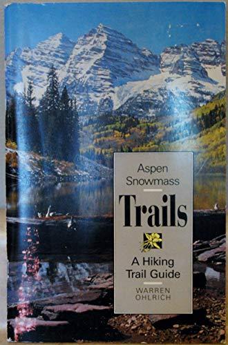 9780962004605: Aspen-Snowmass trails: A hiking trail guide