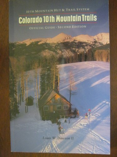 Colorado Tenth Mountain Trails: Tenth Mountain Hut: Louis W. Dawson