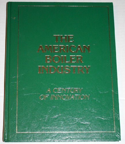 9780962005701: The American boiler industry: A century of innovation