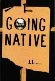 Going Native: J. J. Bone
