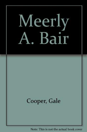[signed] Meerly A. Bair