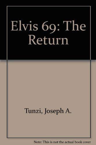 Elvis 69: The Return (096200832X) by Joseph A. Tunzi; Hank De Lespinasse