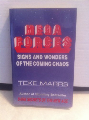 9780962008603: Mega Forces: Signs and Wonders of the Coming Chaos