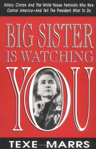 Big Sister Is Watching You: Hillary Clinton: Marrs, Texe