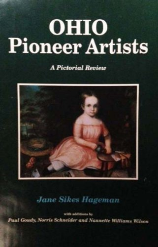 OHIO PIONEER ARTISTS: A Pictorial Review: Hageman, Jane S., et al