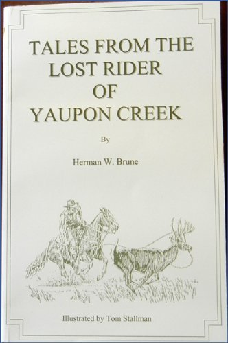 9780962012235: Tales From The Lost Rider Of Yaupon Creek