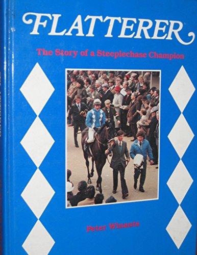 9780962012815: Flatterer: The story of a steeplechase champion