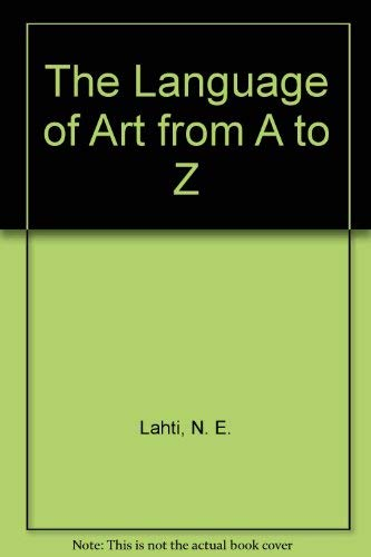 9780962014710: The Language of Art from A to Z